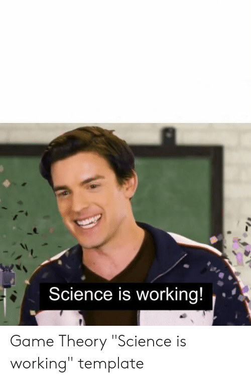 Science Is Working Game Theory Science Is Working Template Game