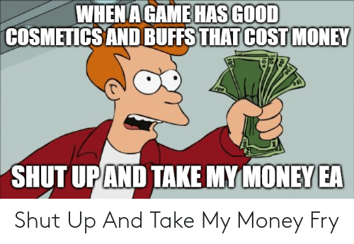 Shut Up And Take My Money Fry Funny Meme On Me Me