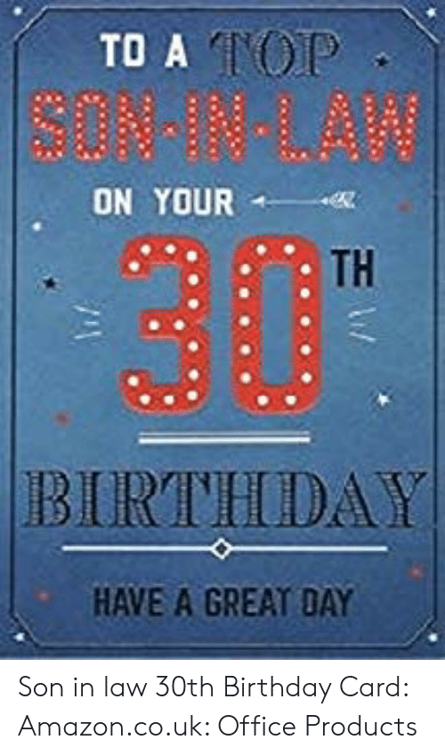 Son Ingla On Your Th Burivhoday Have A Great Day Son In Law 30th Birthday Card Amazoncouk Office Products Amazon Meme On Me Me