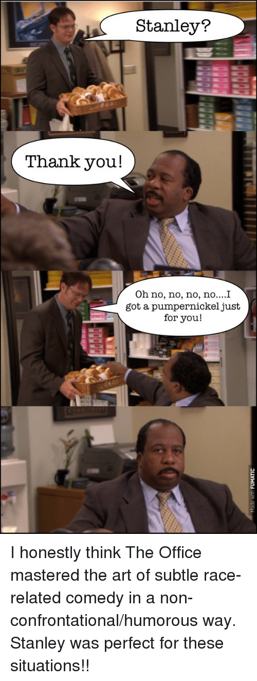 Stanley Thank You Oh No No No Noi Got A Pumpernickel Just For