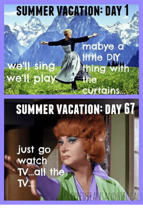 Memes Summer And Curtains Summer Vacation Day 1 Mabye D Thing With