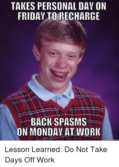 Takes Personal Day On Friday Toerecharge Back Spas Ms On Monday At