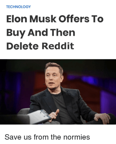 Elon Musk Offers To Buy and Then Delete Reddit
