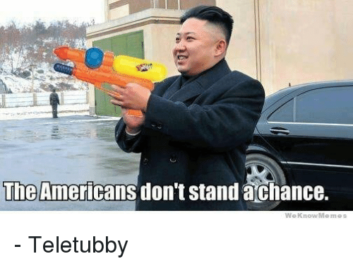 The Americans Don T Stand Achance We Know Me Teletubby Meme On