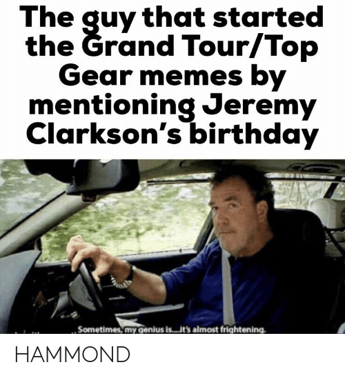 The Quy That Started The Grand Tourtop Gear Memes By Mentioning