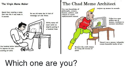 The Virgin Meme Maker The Chad Meme Architect Coujure Up Memes In