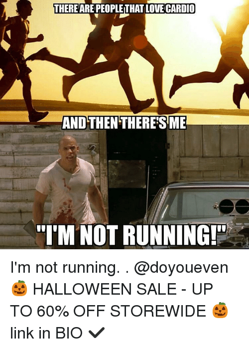 Gym Halloween And Run There Are Peoplethatlovecardio And Then Theres Me Tim Not