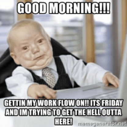 Good Morning Friday Meme Kappit Pinterest