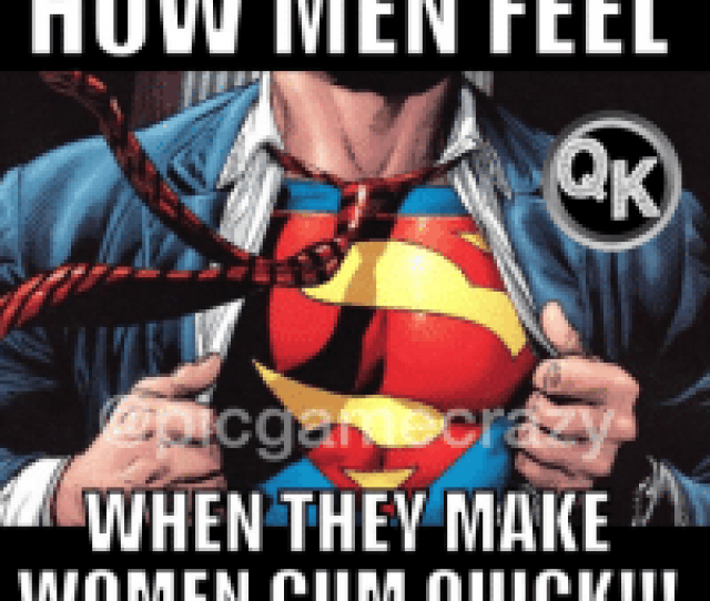 How Men Feel When They Make Women Cum Quick Nothing Will Send A Mans Swag Thru The Roof Like Learning His Tongue Or Stroke Game Is On Point