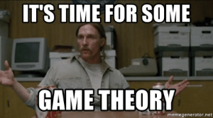 It S Time For Some Game Theory Memegeneratornet It S Time For Some