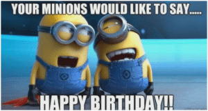 Your Minions Would Like To Say Happy Birthdayh Minions Birthday Clipart Marvelous 25 Funny Minions Happy Birthday Birthday Meme On Me Me