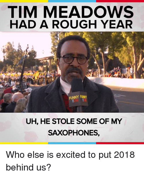 Tim Meadows Had A Rough Year Funny Funy Uh He Stole Some Of My