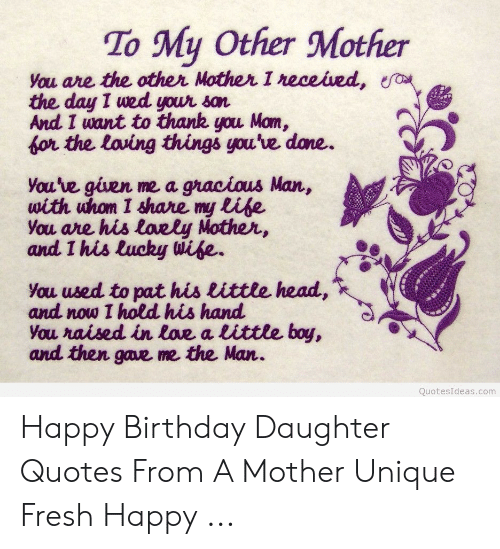 To My Other Mother You Are The Other Mother I Neceived A The Day I Wed Your San And I Want To Thank You Mom For The Loving Things You Ve Dane You Ve