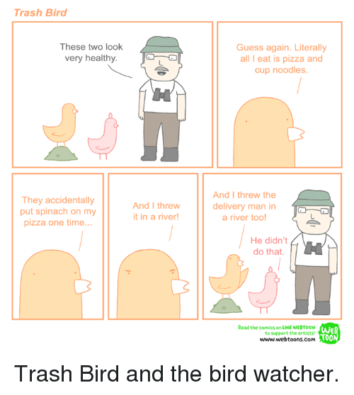 Trash Bird These Two Look Very Healthy They Accidentally Put