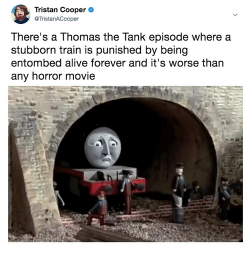 Tristan Cooper Tristanacooper There S A Thomas The Tank Episode