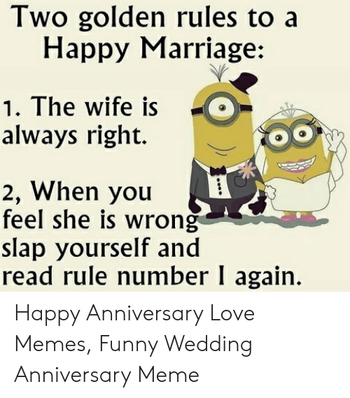 Two Golden Rules To A Happy Marriage 1 The Wife Is Always Right 2