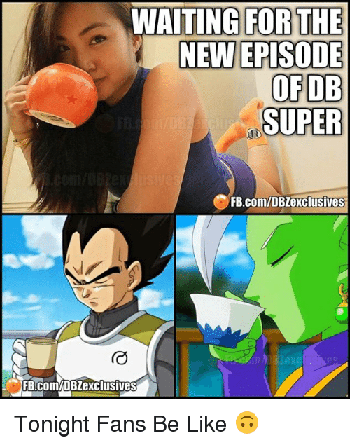 Waiting For The New Episode Of Db Super Fbcomdb Exclusives B