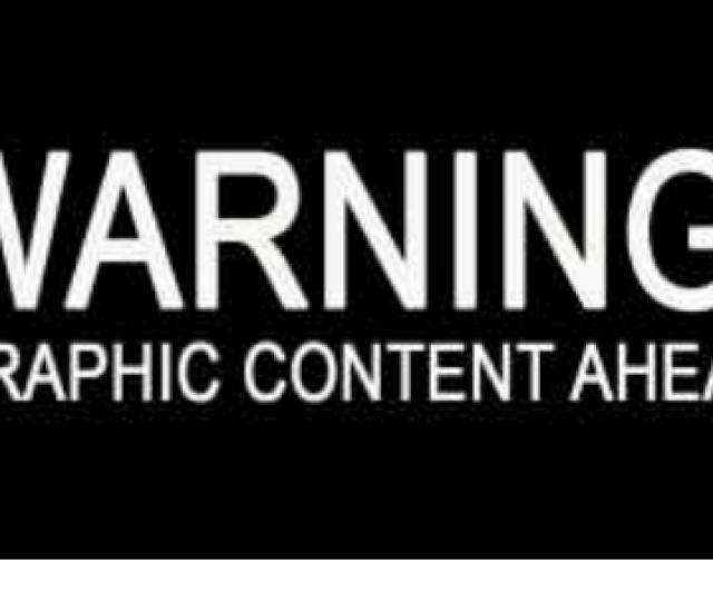 Content Contention And Warning Warning Graphic Content Ahead