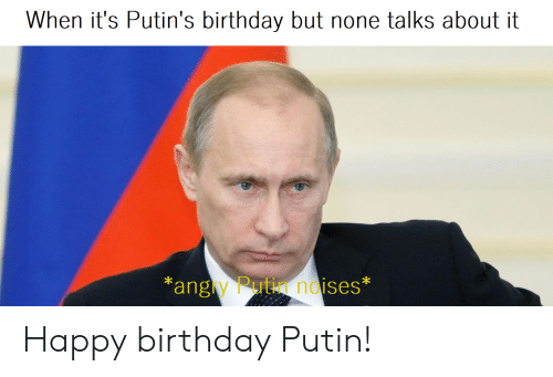When It S Putin S Birthday But None Talks About It Ang Y Puti