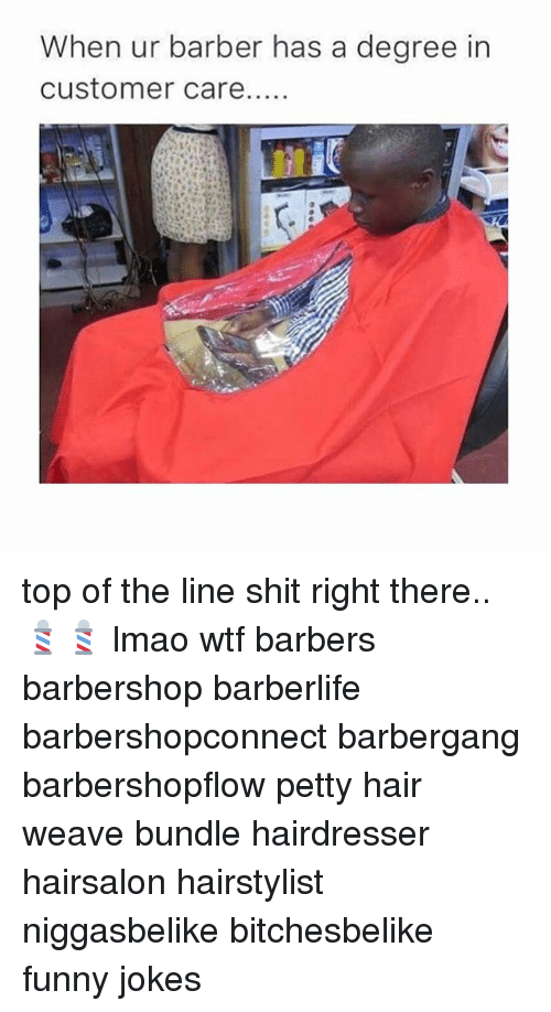 The Guy Has Gone To Your House Hair Style Jokes Funny Haircut