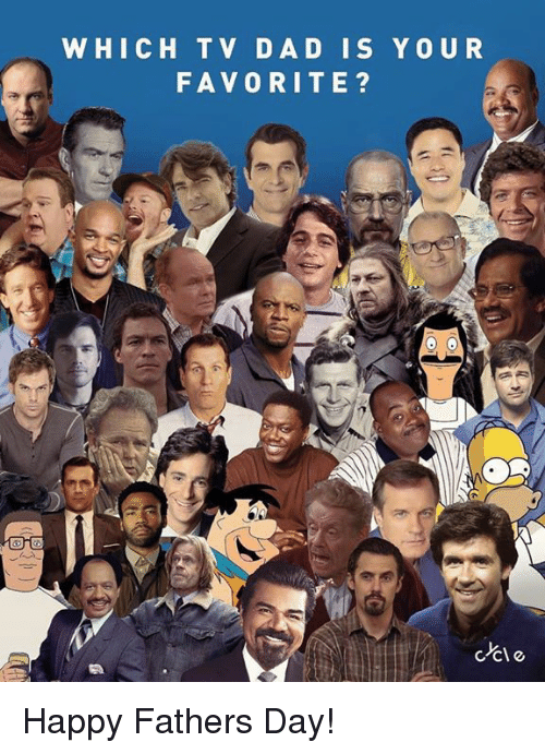 Dad Fathers Day And Happy Which Tv Dad Is Your Favorite Happy