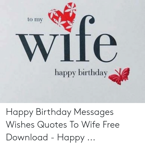 Wife To My Happy Birthday Happy Birthday Messages Wishes Quotes To Wife Free Download Happy Birthday Meme On Me Me