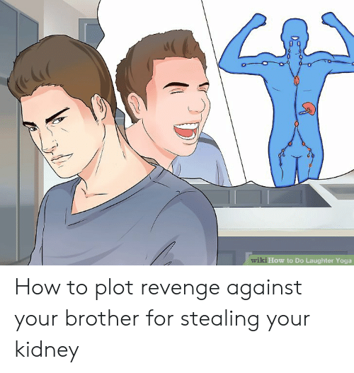 Wiki How To Do Laughter Yoga How To Plot Revenge Against Your