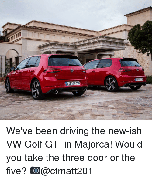 Wob G0120 We Ve Been Driving The New Ish Vw Golf Gti In Majorca