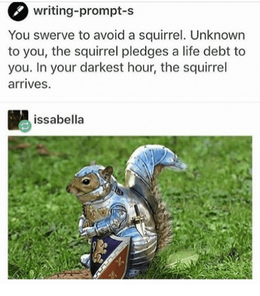 https://i2.wp.com/pics.me.me/writing-prompt-s-you-swerve-to-avoid-a-squirrel-unknown-to-you-26030035.png?resize=509%2C579&ssl=1