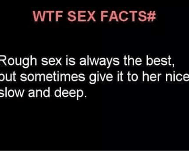 Facts Memes And Sex Wtf Sex Facts Rough Sex Is Always The