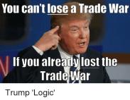 You Can't Lose a Trade War if You Alrearvlost the Trade War ...