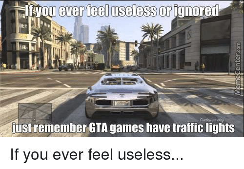 If You Ever Feel Useless Memes To Make You Confident
