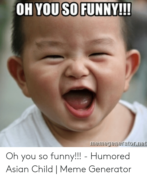 Oh You So Funny Meme Funny Png