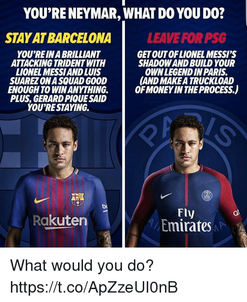 Barcelona Money And Neymar Youre Neymar What Do You Do
