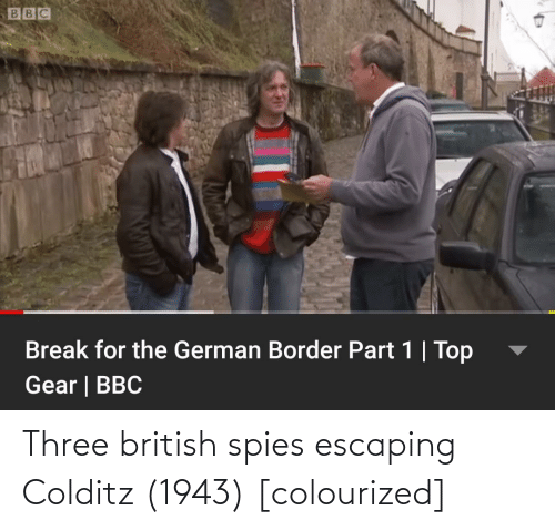 Bbc Break For The German Border Part 1 Top Gear Bbc Three