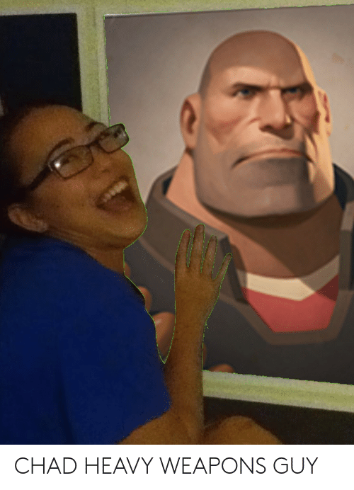 Chad Heavy Weapons Guy Team Fortress 2 Meme On Sizzle