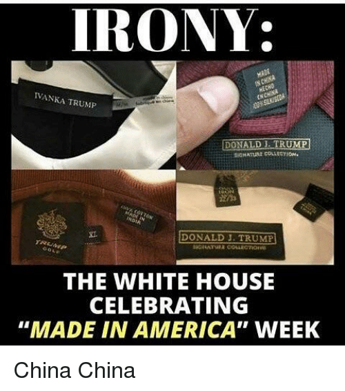 "IRONY: The White House Celebrating ""Made In America"" Week - China - China - Image Copyright OnSizzle.Com"