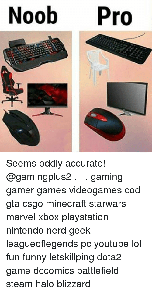 Noob Pro Seems Oddly Accurate Gaming Gamer Games