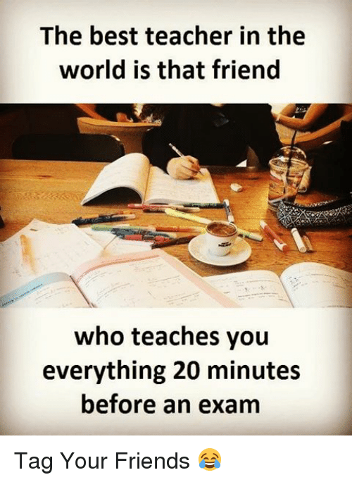 The Best Teacher In The World Is That Friend Who Teaches