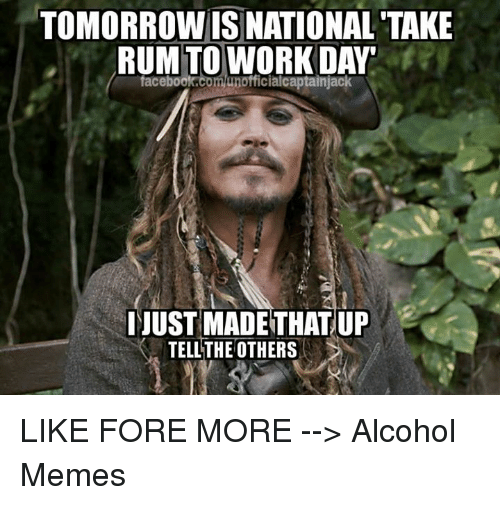 Funny Tequila Drinking Work Memes