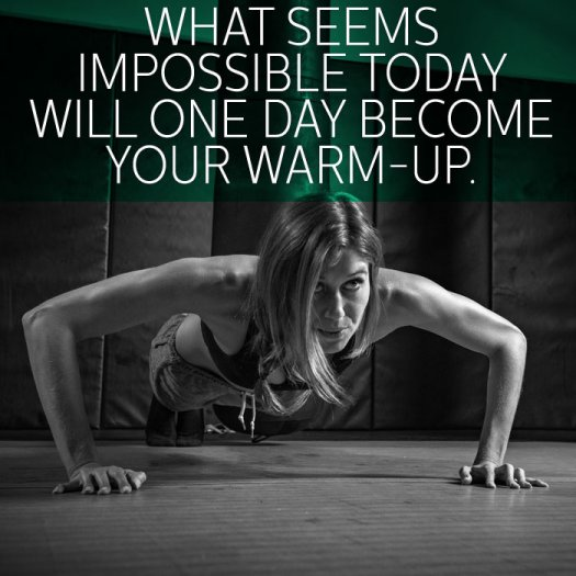 What seems impossible today will one day become your warm-up. 40 best motivational fitness quotes