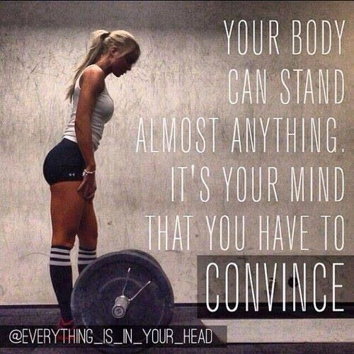 Your body can stand almost anything - 40 Motivational Fitness Quotes to keep you going