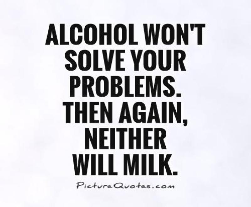 alcohol-wont-solve-your-problems-then-again-neither-will-milk