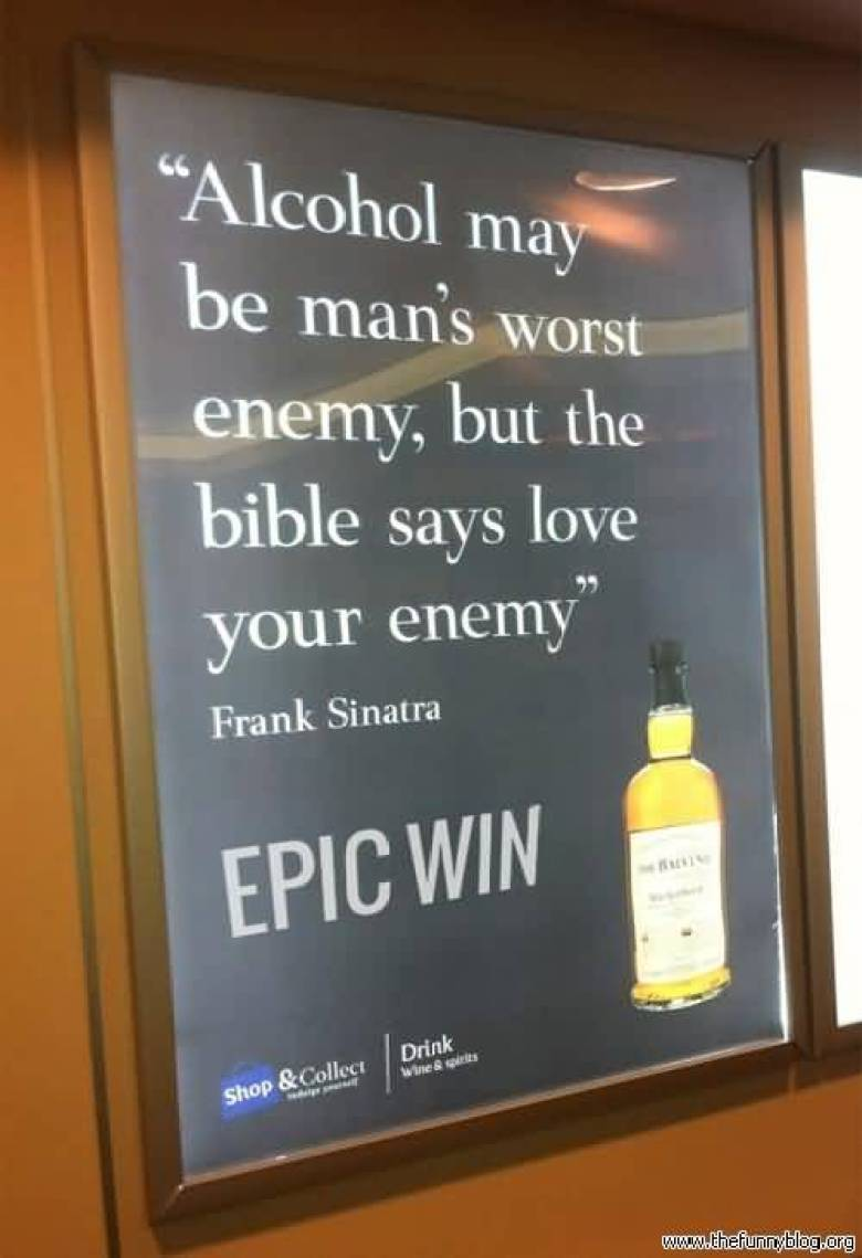 alcohol-may-be-mans-worst-enemy-but-the-bible-says-loves-your-enemy-frank-sinatra