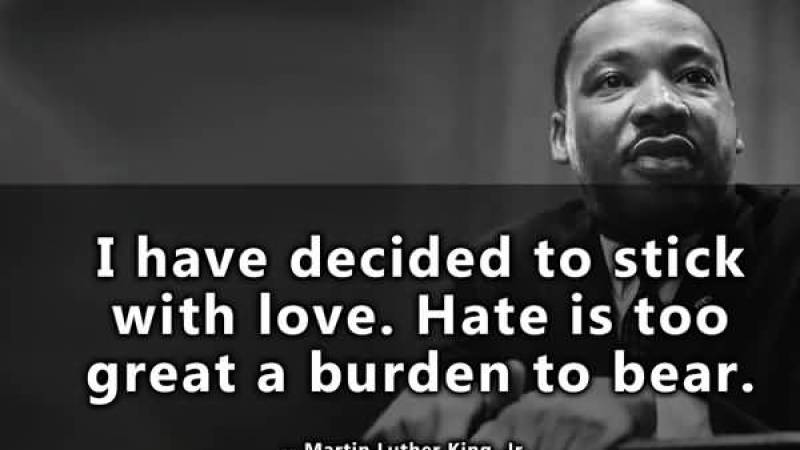 i-have-decided-to-stick-with-love-hate-is-too-great-a-burden-to-bear-martin-luther-king-jr