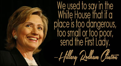 we-used-to-say-in-the-white-house-that-if-a-place-is-to-dangerous-hillary-clinton