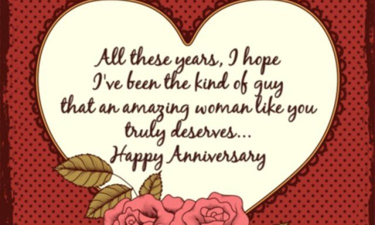 all-these-years-i-hope-ive-been-the-kind-of-any-that-an-amazing-woman-like-you-truly-deserves-happy-wife anniversary quotes