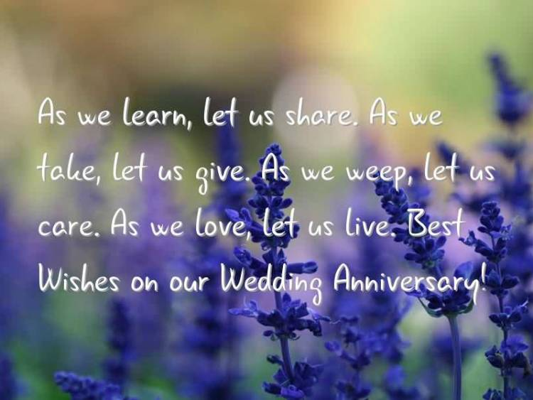 as-we-learn-let-us-share-as-we-take-let-us-give-as-we-weep-let-us-care-as-we-love-let-us-live-best-wishes-on-our-wedding-anniversary