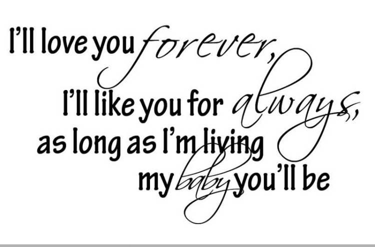 ill-love-you-forever-ill-like-you-for-always-as-long-as-im-living-my-baby-youll-be