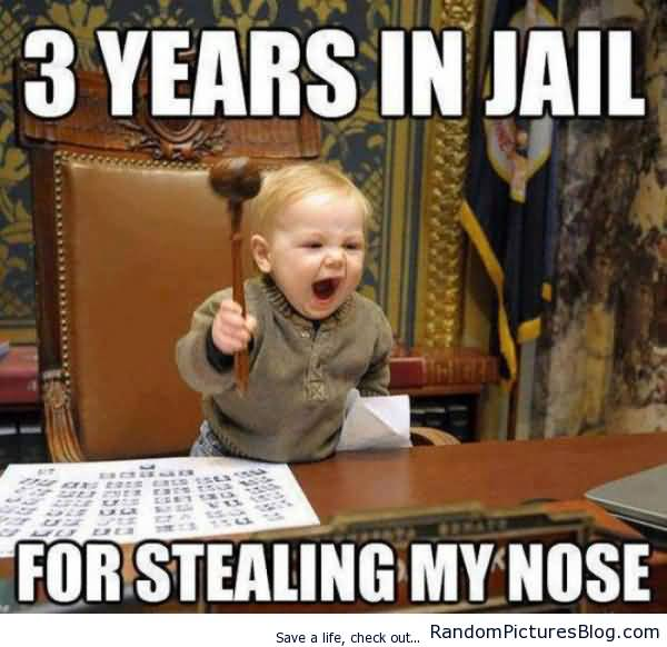 3 Years In Jail For Stealing My Nose